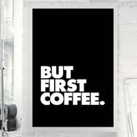 "Typography Print Poster Art ""But First Coffee"" Wall Art Decor Subway Art Inspirational Quote Typographic Design"