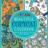 Beautiful Copycat Coloring: Pretty Pictures to Copy and Complete (Barron's Copycat Coloring)