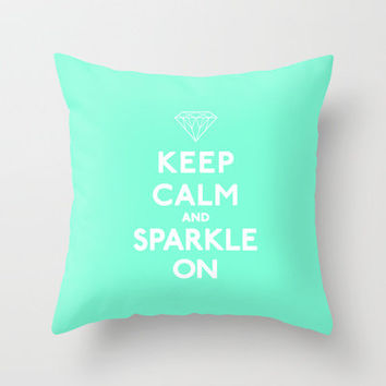 Keep Calm and Sparkle On Throw Pillow by Rex Lambo | Society6