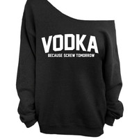 Slouchy Oversized Sweater - Vodka Because Screw Tomorrow - Black
