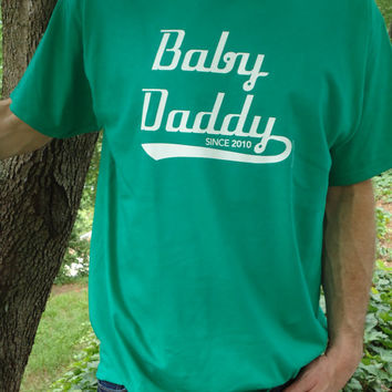 Baby Daddy Since by PamelaFugateDesigns