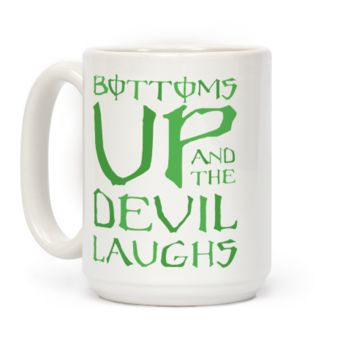 Bottoms Up And The Devil Laughs