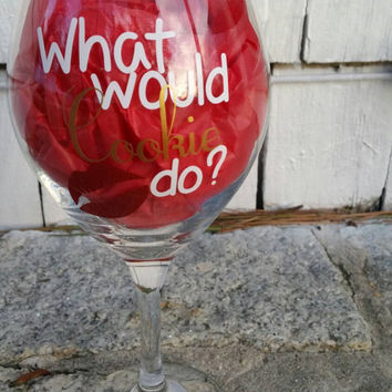"Empire inspired wine glass ""What would Cookie do?"""