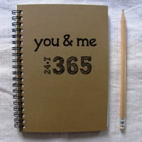 you and me 24-7-365  - 5 x 7 journal