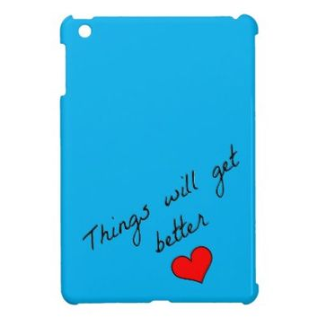 Things Will Get Better iPad Mini Case