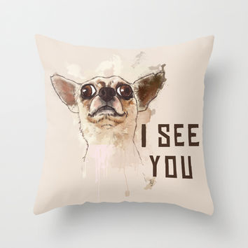 Funny Chihuahua illustration, I see you  Throw Pillow by Thubakabra