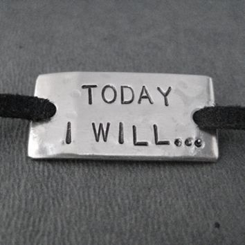 TODAY I WILL... Wrap Bracelet - Nickel Silver pendant on 36 inches of Micro Fiber Suede