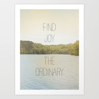FIND JOY IN THE ORDINARY Art Print by Allyson Johnson