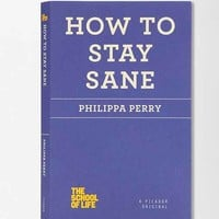 The School Of Life: How To Stay Sane By Philippa Perry- Purple One