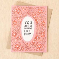 Emily McDowell Freaking Great Mom Card- Pink One
