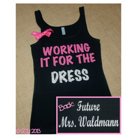 Customized Working It For The Dress. Bride. Glitter Writing. Bow. Tank. Size S-2XL. Exercise. Women. Workout. Fitness. Marathon.