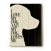 I Love My Dog II 9x12 wooden art sign by lisaweedn on Etsy
