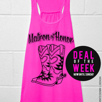 Cowgirl Boots Matron of Honor - Pink Flowy Racerback Tank