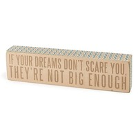 Primitives by Kathy 'If Your Dreams Don't Scare You' Box Sign - Beige
