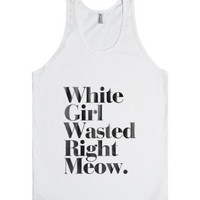 White Girl Wasted Right Meow.-Unisex White Tank