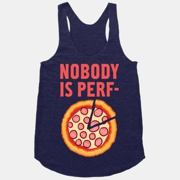 Nobody is Perf- (Pizza)