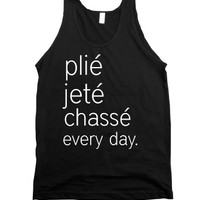 Plie Jete Chasse Every Day Ballet Tank Top |