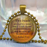 """Robert Frost quotes Necklace, Saying """"Two roads diverged in a wood ..."""", Inspirational Poetry Quote Necklace - Inspiring Jewelry (XL25)"""
