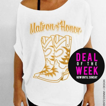 Cowgirl Boots Matron of Honor - White with Gold Slouchy Tee