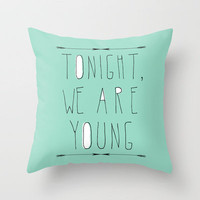 We Are Young Throw Pillow by Sandra Arduini   Society6