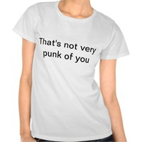 thats not very punk of you