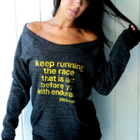Keep Running the Race that is Set Before You Sweatshirt