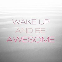 Be Awesome Art Print by Galaxy Eyes | Society6