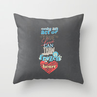 an act of true love.. frozen movie quote Throw Pillow by studiomarshallarts