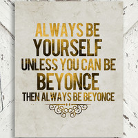 Bow Down Print - Always Be Beyonce - Beyonce, Rap, Royalty, Gold Decor - 8x10 print
