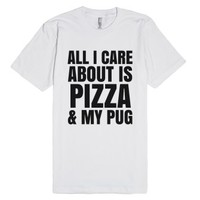 All I Care About Is Pizza And My Pug T-shirt (id6192003)-T-Shirt