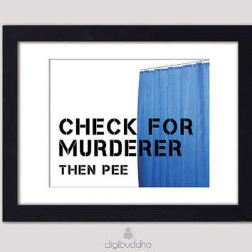 Check for Murderer Then Pee Poster Typography Word Art Bathroom Wall Art 8x10 Quirky Shower Curtain Poster Wall Decor Premium Print