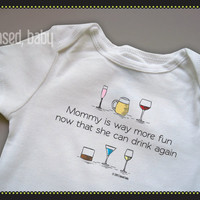 Mommy Is Way More Fun Now That She Can Drink Again Onesuit - Funny Baby Gift