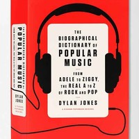 The Biographical Dictionary of Popular Music By Dylan Jones - Assorted One