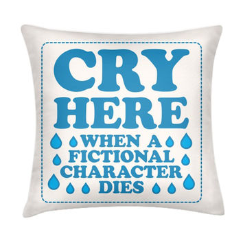 CRY HERE PILLOW