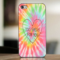 Too Sassy For You Tie Dye - cover case for iPhone 4|4S|5|5C|5S|6|6 Plus Note 2|3 Samsung Galaxy s3|s4|s5 Htc One M7|M8
