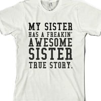My Sister Has A Freakin' Awesome Sister |
