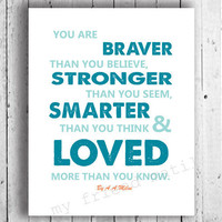 """8x10 inch Typography Art Print: """"you are braver than you  believe, a.a. milne quote"""" -surf and teal colour"""