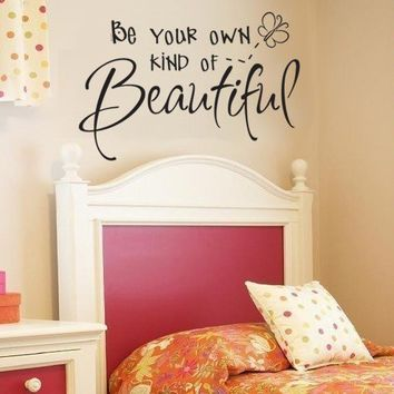 Wall Decal Be Your Own Kind of Beautiful by decorexpressions