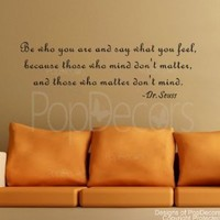 PopDecors - Be who you are and say what you feel-Dr.Seuss- words quote phrase - inspirational quote wall decals quote decals wall stickers quotes inspirational quotes decals lyrics famous quotes wall decals nursery rhyme