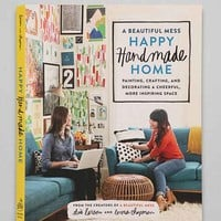 A Beautiful Mess Happy Handmade Home By Elsie Larson & Emma Chapman - Assorted One