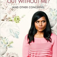 BARNES & NOBLE   Is Everyone Hanging Out Without Me (And Other Concerns) by Mindy Kaling, Crown Publishing Group   NOOK Book (eBook), Hardcover, Audiobook