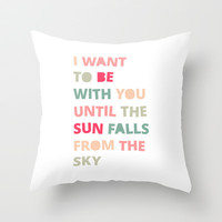 Until the Sun Falls from the Sky Throw Pillow by Good Sense