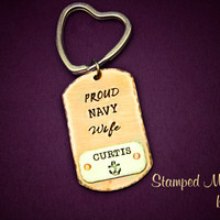 Proud NAVY Wife - Hand Stamped Copper and Steel Key Chain- Military Support Gift - Can be Customized for Mom, Grandma, Sister, etc.
