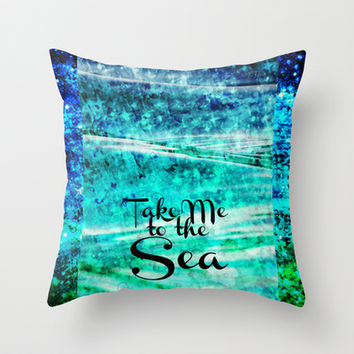 TAKE ME TO THE SEA - Typography Teal Turquoise Blue Green Underwater Adventure Ocean Waves Bubbles Throw Pillow by EbiEmporium