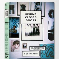 Behind Closed Doors: The Private Homes Of 25 Of The World's Most Creative People By Rob Meyers- Assorted One
