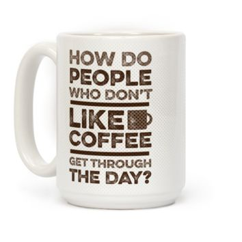 How Do People Who Don't Like Coffee Get Through The Day