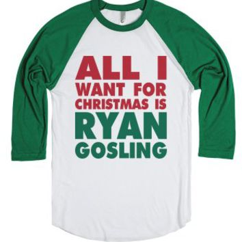 All I Want For Christmas Is Ryan Gosling-White/Evergreen T-Shirt