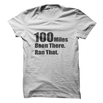 100 Miles Been There Ran