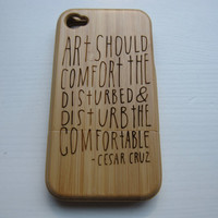 Art should disturb - Bamboo Iphone case 4S laser- engraved