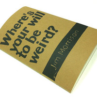 JOURNAL with Jim Morrison Quote Where's your by WordsIGiveBy